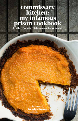 Commissary Kitchen: My Infamous Prison Cookbook Cover Image