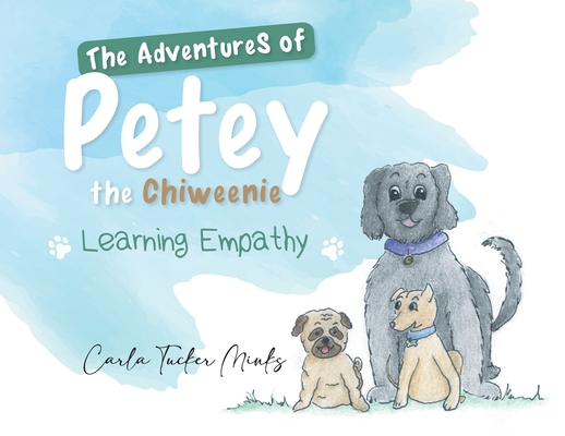 The Adventures of Petey the Chiweenie: Learning Empathy Cover Image