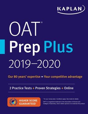 OAT Prep Plus 2019-2020: 2 Practice Tests + Proven Strategies + Online (Kaplan Test Prep) Cover Image