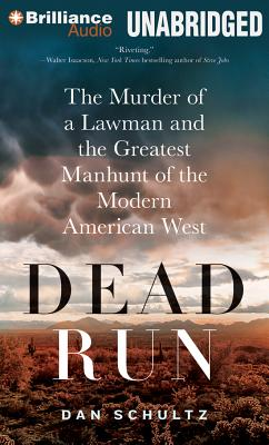 Dead Run: The Murder of a Lawman and the Greatest Manhunt of the Modern American West Cover Image