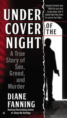 Under Cover of the Night: A True Story of Sex, Greed and Murder Cover Image