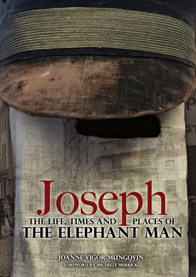 Joseph: The Life, Times and Places of the Elephant Man Cover Image