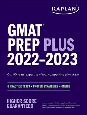 GMAT Prep Plus 2022–2023: 6 Practice Tests + Proven Strategies + Online (Kaplan Test Prep) Cover Image