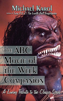 The ABC Movie of the Week Companion: A Loving Tribute to the Classic Series Cover Image