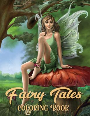 Fairy Tales Coloring Book: Adult Coloring Book Wonderful grimm Fairy Tales, Relaxing Fantasy Scenes and Inspiration Cover Image