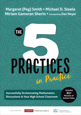 The Five Practices in Practice [high School]: Successfully Orchestrating Mathematics Discussions in Your High School Classroom (Corwin Mathematics) cover