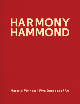 Harmony Hammond: Material Witness: Five Decades of Art Cover Image