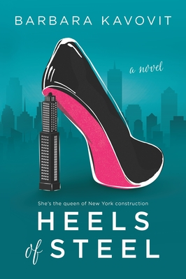 Heels of Steel: A Novel about the Queen of New York Construction Cover Image