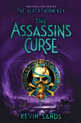 A Blackthorn Key Adventure: The Assasin's Curse by Kevin Sands