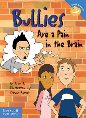 Bullies Are a Pain in the Brain (Laugh & Learn®) Cover Image
