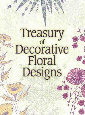 Treasury of Decorative Floral Designs (Dover Pictorial Archives) Cover Image