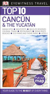 Cover for Top 10 Cancun and the Yucatan (Pocket Travel Guide)
