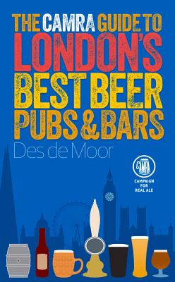 Cover for The CAMRA Guide to London's Best Beer, Pubs & Bars