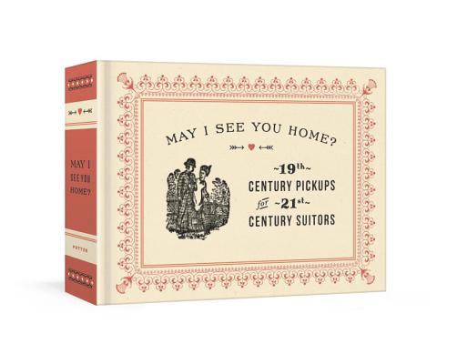 May I See You Home?: 19th-Century Pickups for 21st-Century Suitors Cover Image