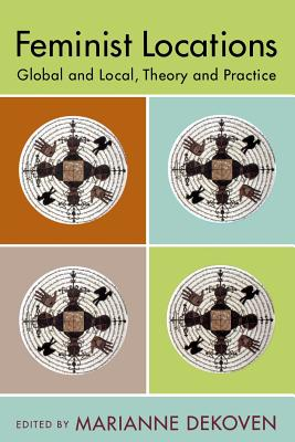 Feminist Locations: Global and Local, Theory and Practice Cover Image