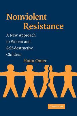 Non-Violent Resistance: A New Approach to Violent and Self-Destructive Children Cover Image