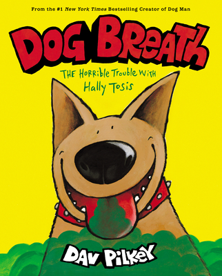 Dog Breath: The Horrible Trouble with Hally Tosis Cover Image