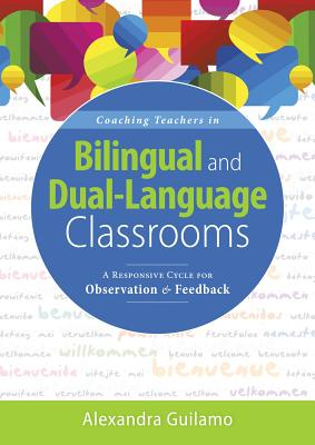 Coaching Teachers in Bilingual and Dual-Language Classrooms: A Responsive Cycle for Observation and Feedback (Dual-Language Instructional Coaching for Cover Image