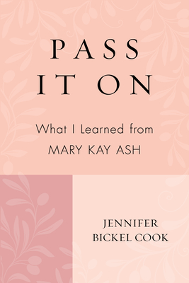 Pass It on: What I Learned from Mary Kay Ash Cover Image