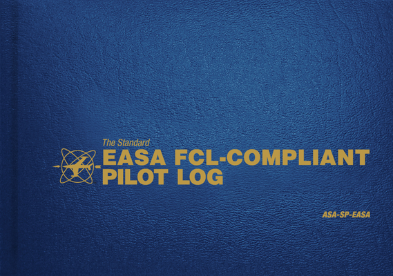 The Standard Easa Fcl-Compliant Pilot Log: Asa-Sp-Easa (Standard Pilot Logbooks) cover