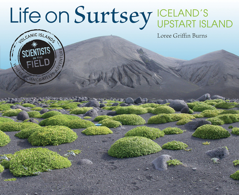 Life on Surtsey: Iceland's Upstart Island (Scientists in the Field Series) Cover Image