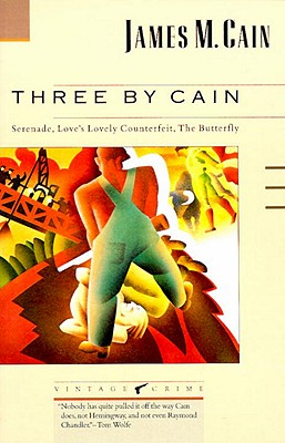 Three by Cain: Serenade, Love's Lovely Counterfeit, the Butterfly Cover Image