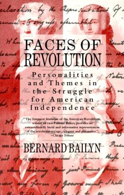 Faces of Revolution: Personalities & Themes in the Struggle for American Independence Cover Image