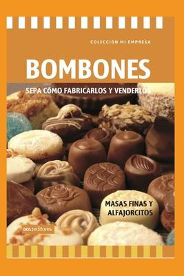 Bombones - Sepa Cómo Fabricarlos Y Venderlos: masas finas y alfajorcitos Cover Image