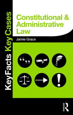 Constitutional and Administrative Law: Key Facts and Key Cases (Key Facts Key Cases) Cover Image
