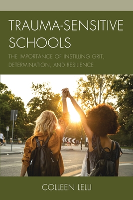 Trauma-Sensitive Schools: The Importance of Instilling Grit, Determination, and Resilience Cover Image