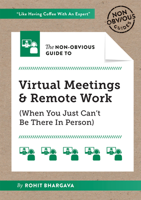 The Non-Obvious Guide to Virtual Meetings and Remote Work (Non-Obvious Guides) Cover Image
