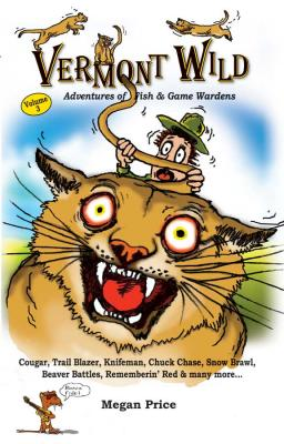 Vermont Wild III: Adventures of Fish & Game Wardens Cover Image