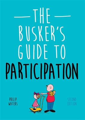 The Busker's Guide to Participation, Second Edition (Busker's Guides) Cover Image