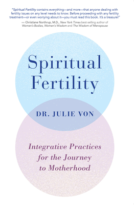Spiritual Fertility: Integrative Practices for the Journey to Motherhood Cover Image