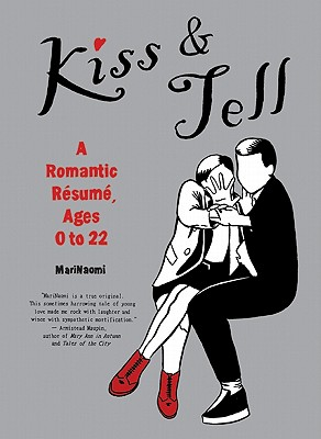 Kiss & Tell: A Romantic Resume, Ages 0 to 22 Cover Image