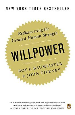 Willpower: Rediscovering the Greatest Human Strength Cover Image