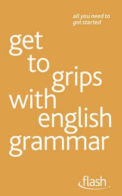 Get to Grips with English Grammar (Flash (Hodder Education)) Cover Image
