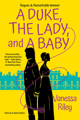 A Duke, the Lady, and a Baby (Rogues and Remarkable Women #1) Cover Image