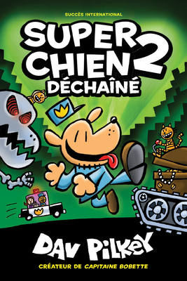 Super Chien: Dechaine = Dog Man Unleashed Cover Image