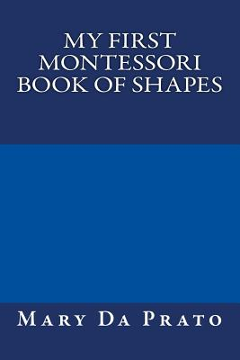 My First Montessori Book of Shapes Cover Image