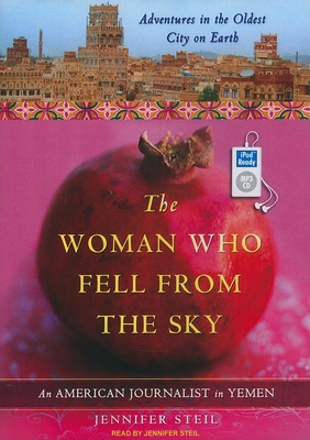 The Woman Who Fell from the Sky: An American Journalist in Yemen Cover Image