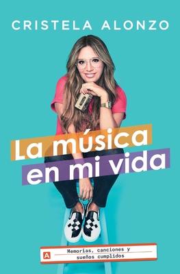 La música en mi vida: Memorias, canciones y sueños cumplidos (Atria Espanol) Cover Image