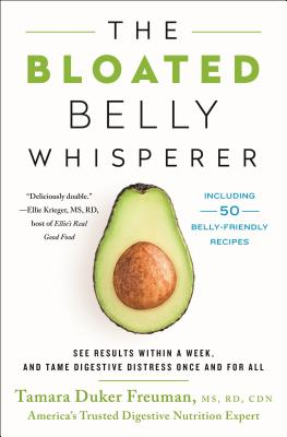 The Bloated Belly Whisperer: See Results Within a Week and Tame Digestive Distress Once and for All Cover Image