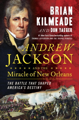 Andrew Jackson and the Miracle of New Orleans cover image