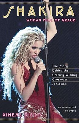 Shakira: Woman Full of Grace Cover Image