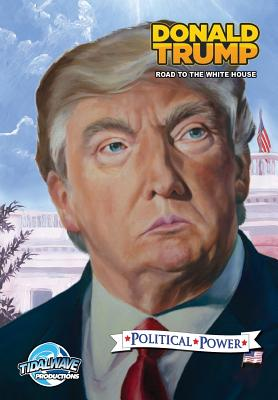 Political Power: Donald Trump: Road to the White House Cover Image