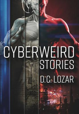 Cyberweird Stories: A Contagious Collection of Stories and Poems Cover Image