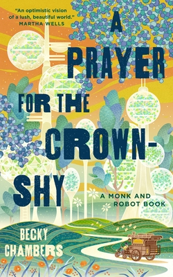A Prayer for the Crown-Shy (Monk & Robot #2) Cover Image