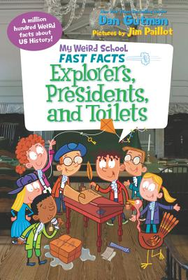 My Weird School Fast Facts: Explorers, Presidents, and Toilets Cover Image