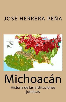 Michoacán: Historia de las instituciones jurídicas Cover Image